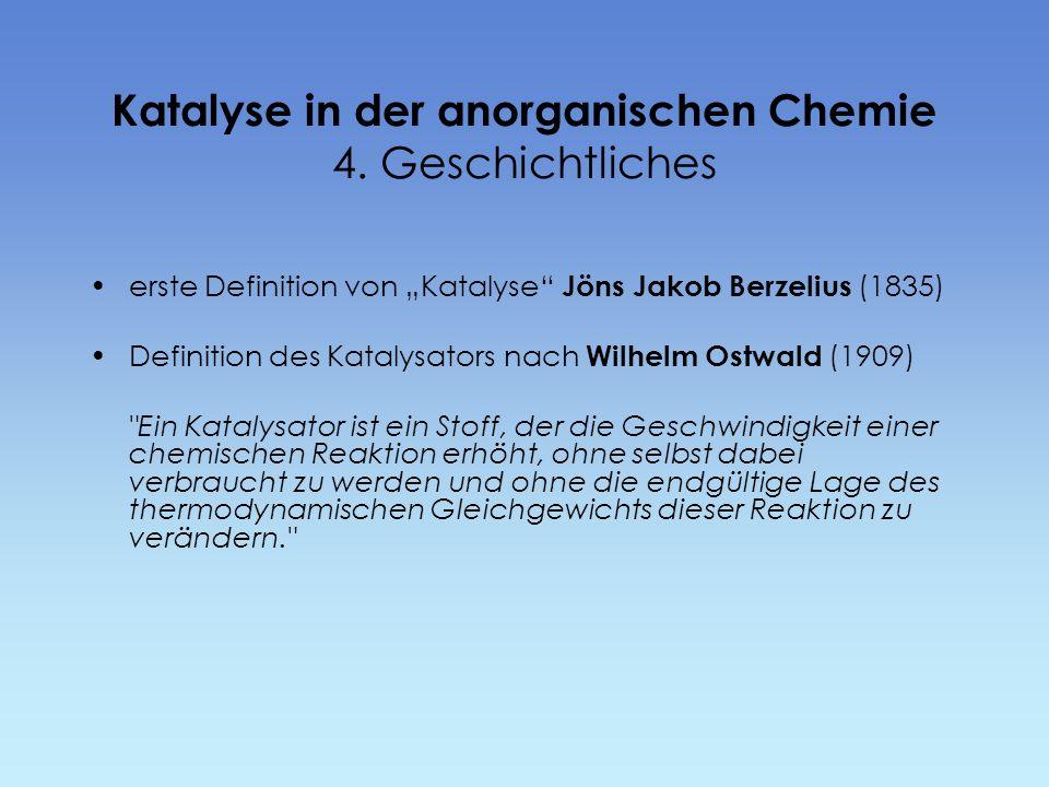 Katalyse in der anorganischen Chemie 4. Geschichtliches