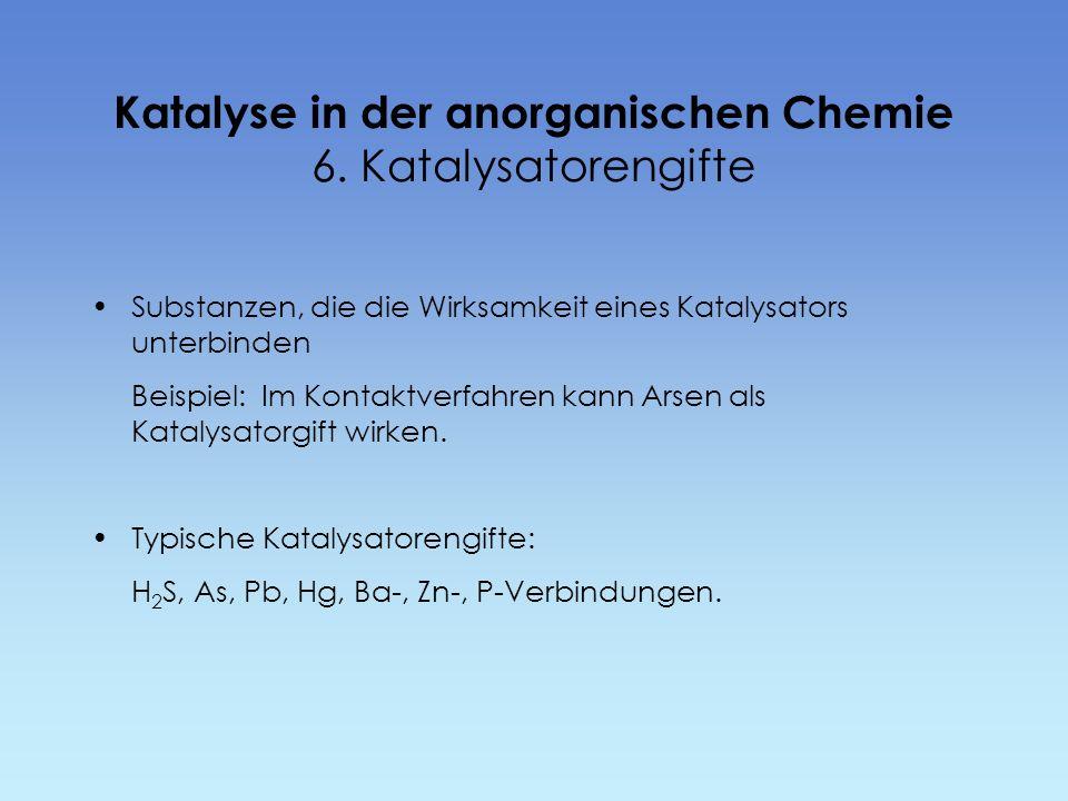 Katalyse in der anorganischen Chemie 6. Katalysatorengifte