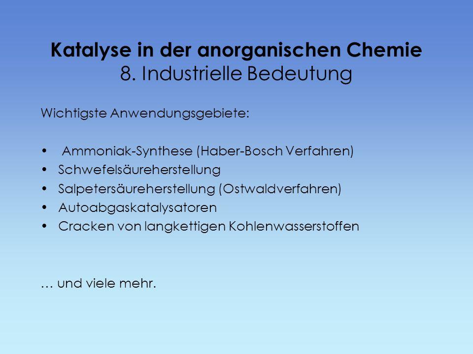 Katalyse in der anorganischen Chemie 8. Industrielle Bedeutung