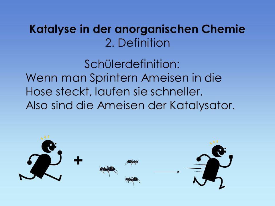 Katalyse in der anorganischen Chemie 2. Definition