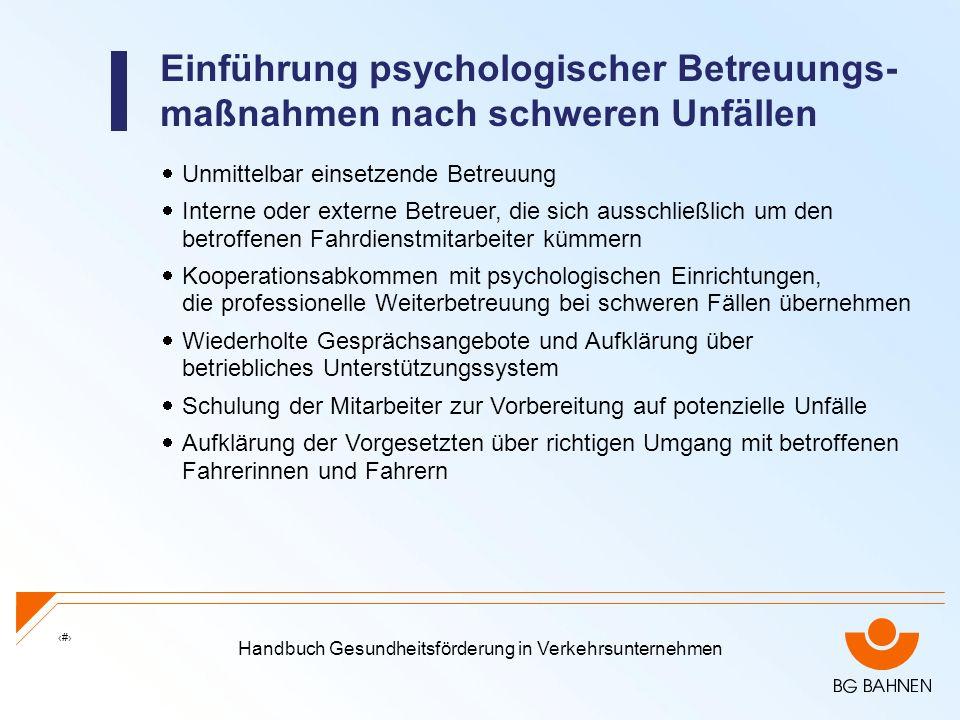 Einführung psychologischer Betreuungs-maßnahmen nach schweren Unfällen
