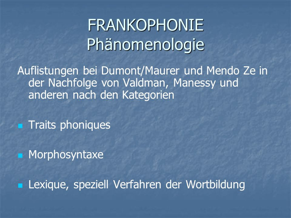 FRANKOPHONIE Phänomenologie
