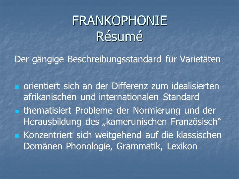 FRANKOPHONIE Résumé Der gängige Beschreibungsstandard für Varietäten