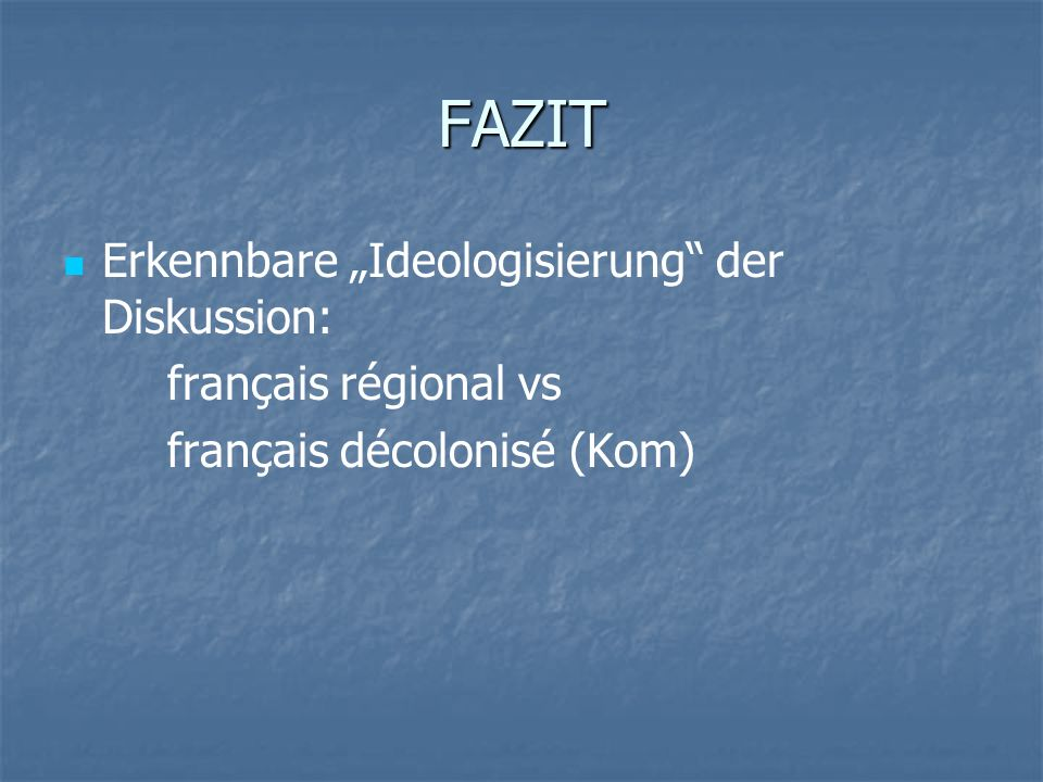 """FAZIT Erkennbare """"Ideologisierung der Diskussion:"""