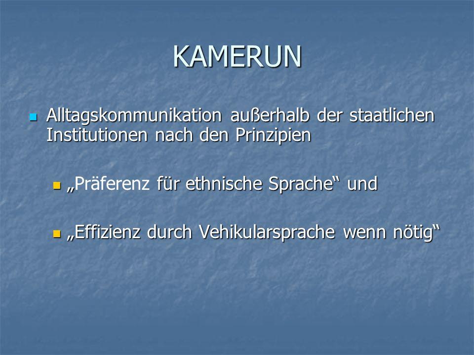 """KAMERUN Alltagskommunikation außerhalb der staatlichen Institutionen nach den Prinzipien. """"Präferenz für ethnische Sprache und."""