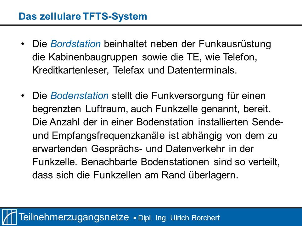 Das zellulare TFTS-System