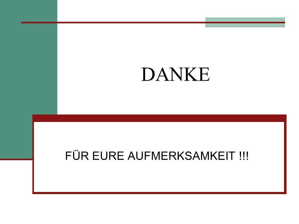 FÜR EURE AUFMERKSAMKEIT !!!
