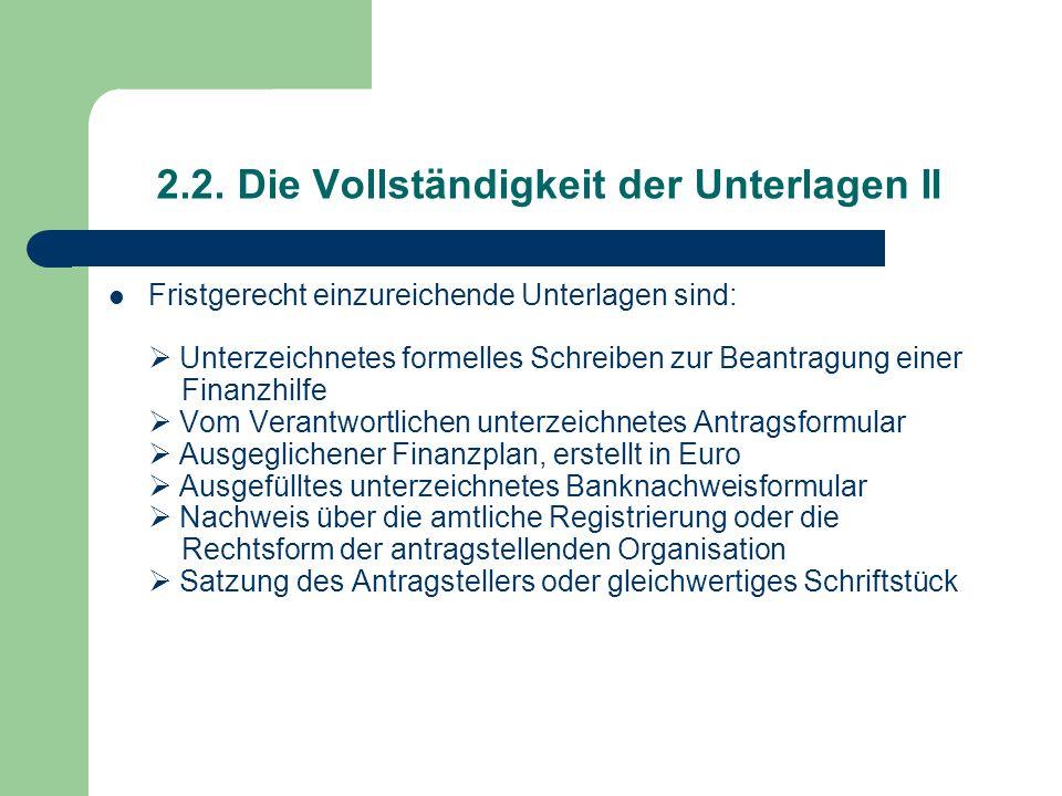 2.2. Die Vollständigkeit der Unterlagen II