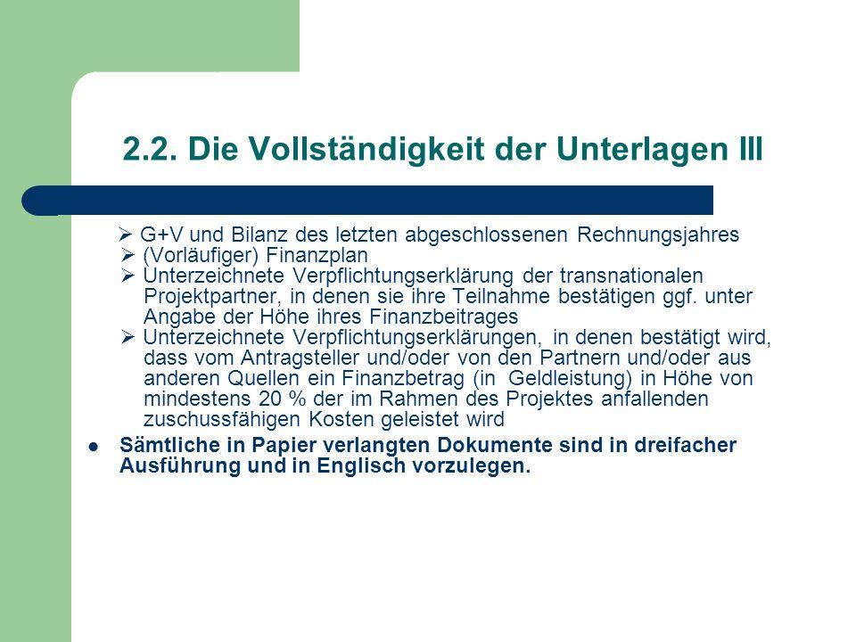 2.2. Die Vollständigkeit der Unterlagen III