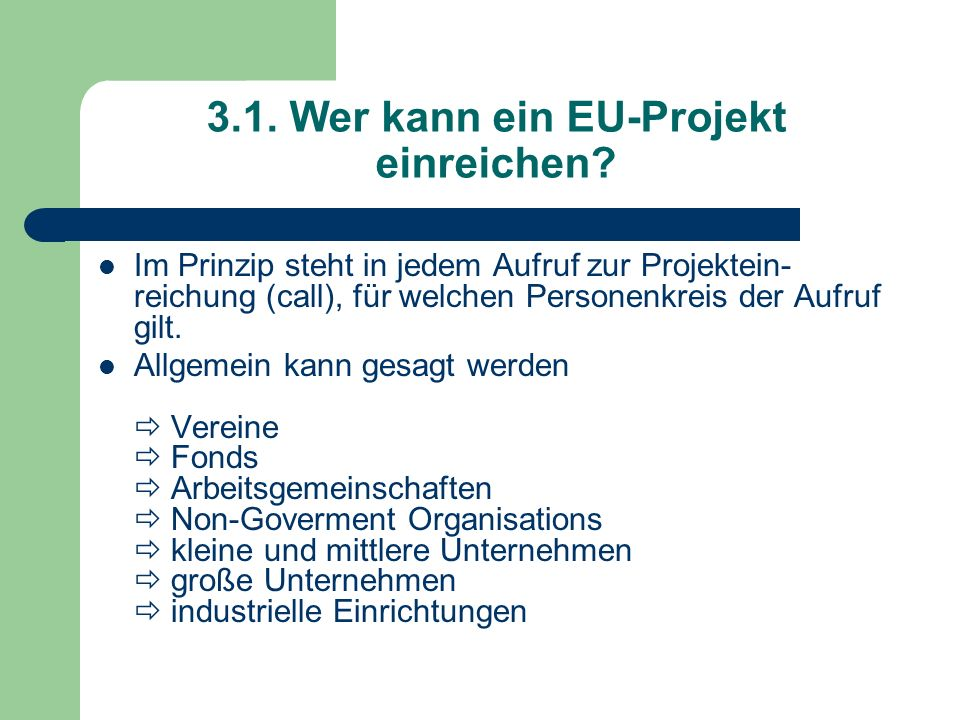 3.1. Wer kann ein EU-Projekt einreichen