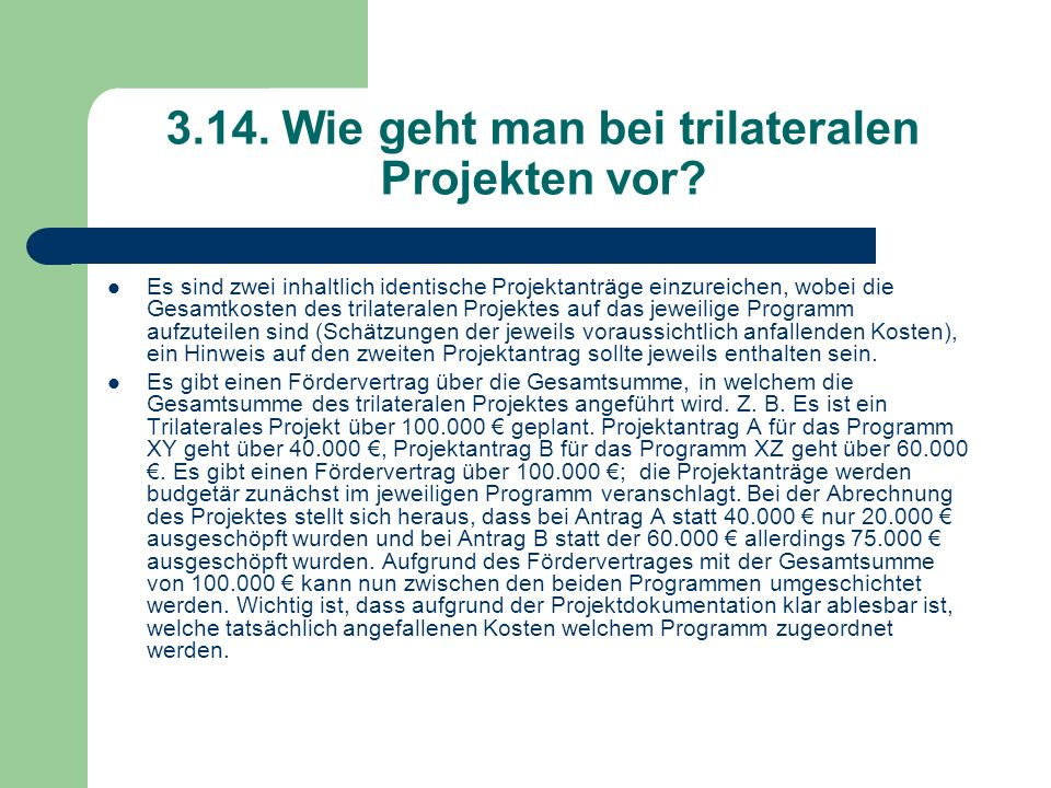 3.14. Wie geht man bei trilateralen Projekten vor