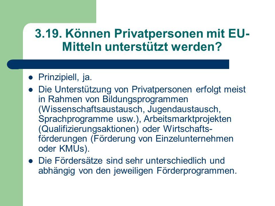 3.19. Können Privatpersonen mit EU-Mitteln unterstützt werden