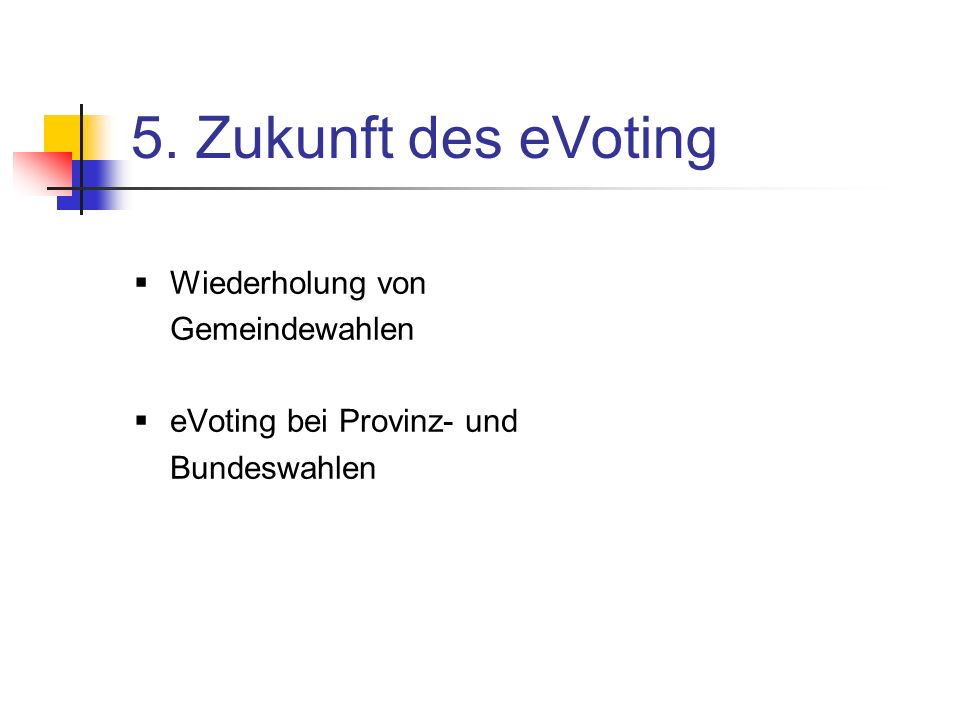 5. Zukunft des eVoting Wiederholung von Gemeindewahlen