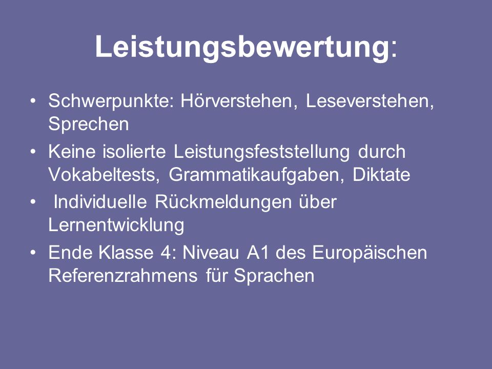 Leistungsbewertung: Schwerpunkte: Hörverstehen, Leseverstehen, Sprechen.