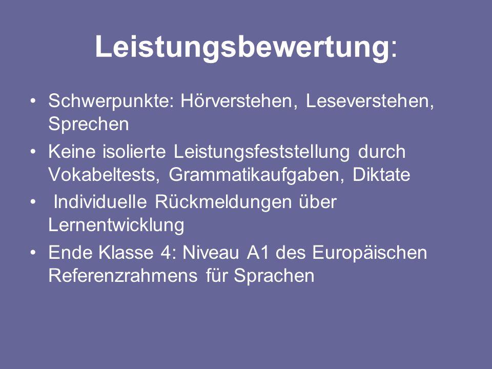 Leistungsbewertung:Schwerpunkte: Hörverstehen, Leseverstehen, Sprechen.