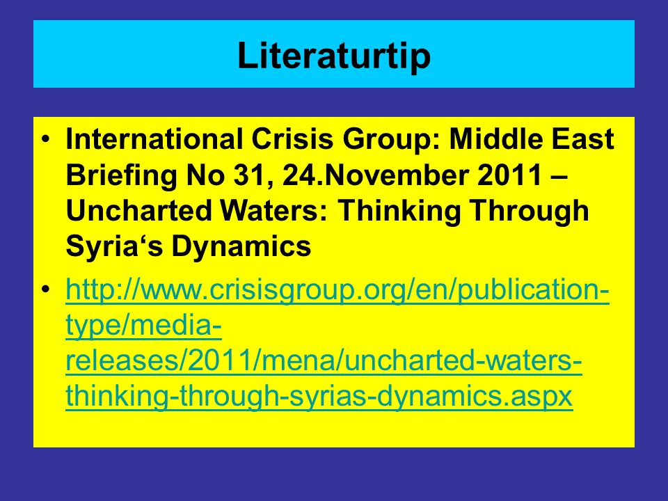LiteraturtipInternational Crisis Group: Middle East Briefing No 31, 24.November 2011 – Uncharted Waters: Thinking Through Syria's Dynamics.