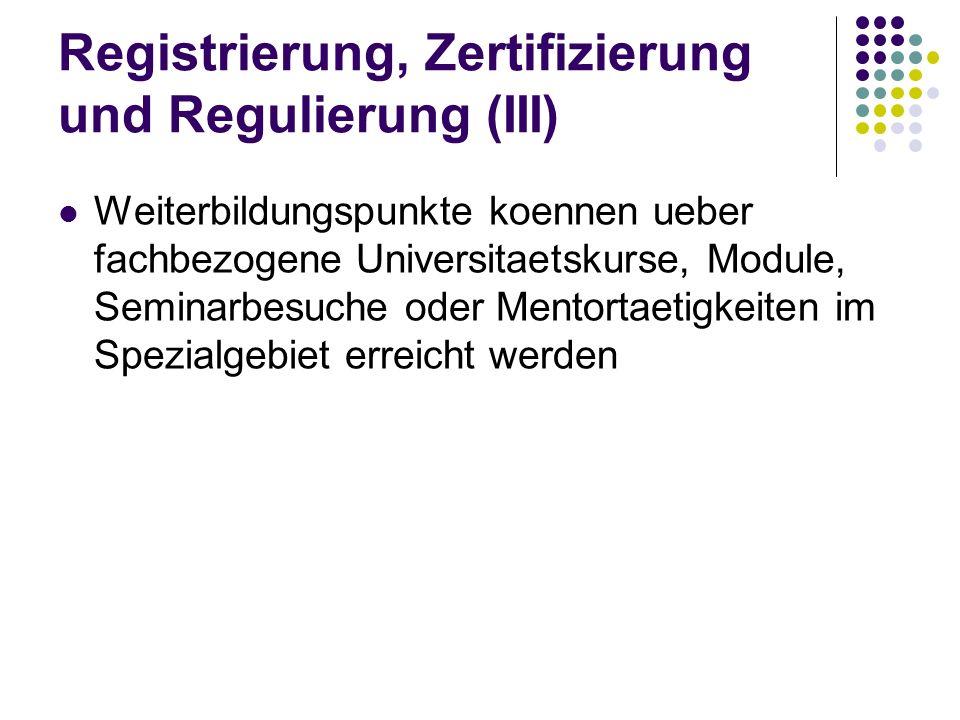 Registrierung, Zertifizierung und Regulierung (III)