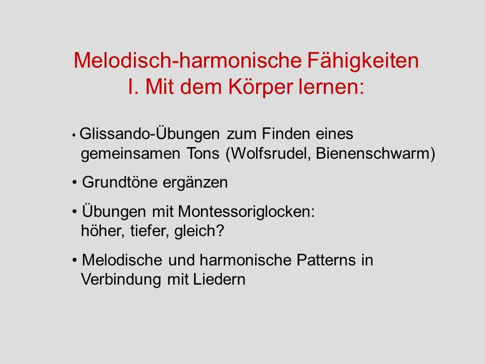 Melodisch-harmonische Fähigkeiten I. Mit dem Körper lernen: