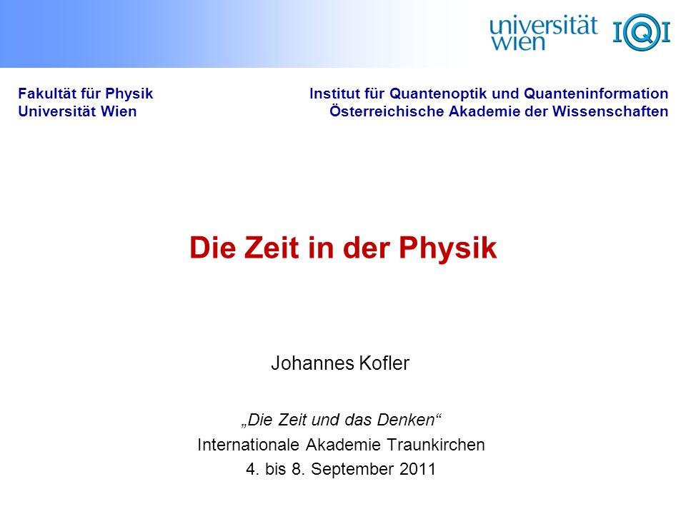 """Die Zeit in der Physik Johannes Kofler """"Die Zeit und das Denken"""