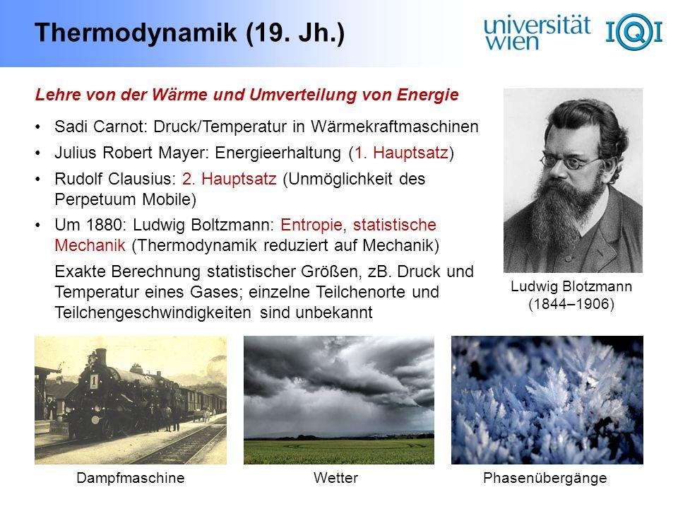 Thermodynamik (19. Jh.) Lehre von der Wärme und Umverteilung von Energie. Sadi Carnot: Druck/Temperatur in Wärmekraftmaschinen.