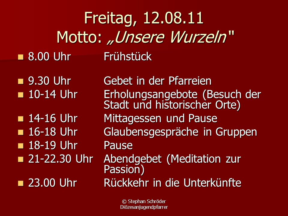 "Freitag, 12.08.11 Motto: ""Unsere Wurzeln"