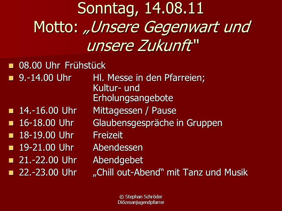 """Sonntag, 14.08.11 Motto: """"Unsere Gegenwart und unsere Zukunft"""