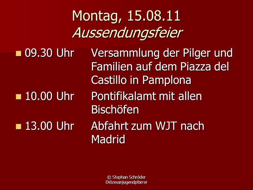 Montag, 15.08.11 Aussendungsfeier