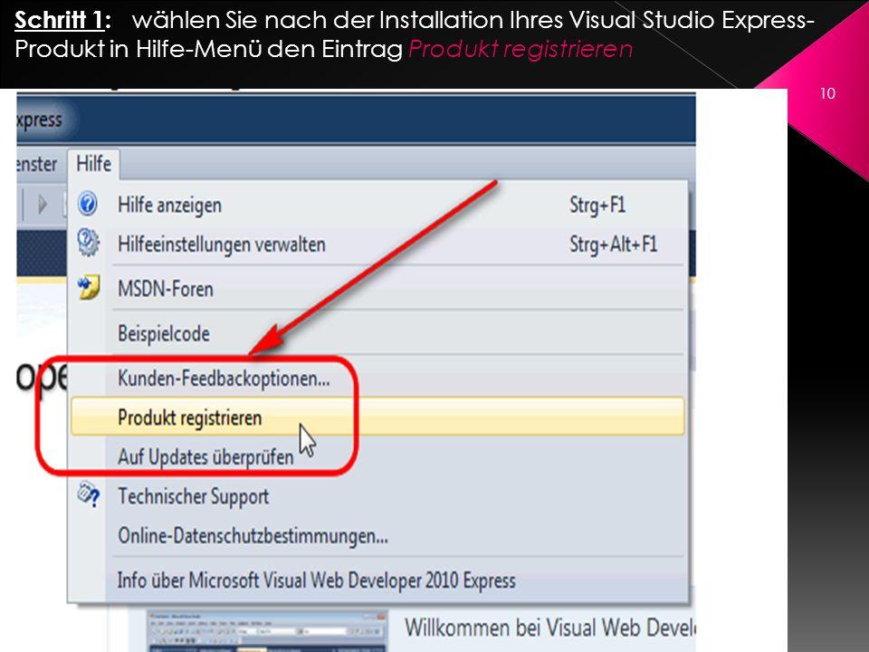 Schritt 1: wählen Sie nach der Installation Ihres Visual Studio Express-Produkt in Hilfe-Menü den Eintrag Produkt registrieren