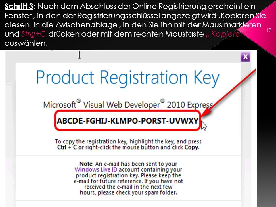 """Schritt 3: Nach dem Abschluss der Online Registrierung erscheint ein Fenster , in den der Registrierungsschlüssel angezeigt wird .Kopieren Sie diesen in die Zwischenablage , in den Sie ihn mit der Maus markieren und Strg+C drücken oder mit dem rechten Maustaste """" Kopieren auswählen."""