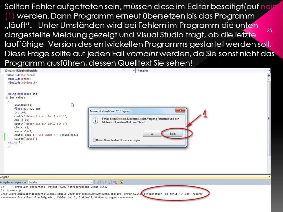 Sollten Fehler aufgetreten sein, müssen diese im Editor beseitigt(auf nein (1) werden.
