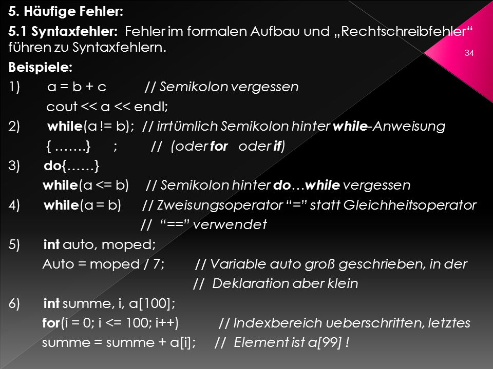 """5. Häufige Fehler: 5.1 Syntaxfehler: Fehler im formalen Aufbau und """"Rechtschreibfehler führen zu Syntaxfehlern."""