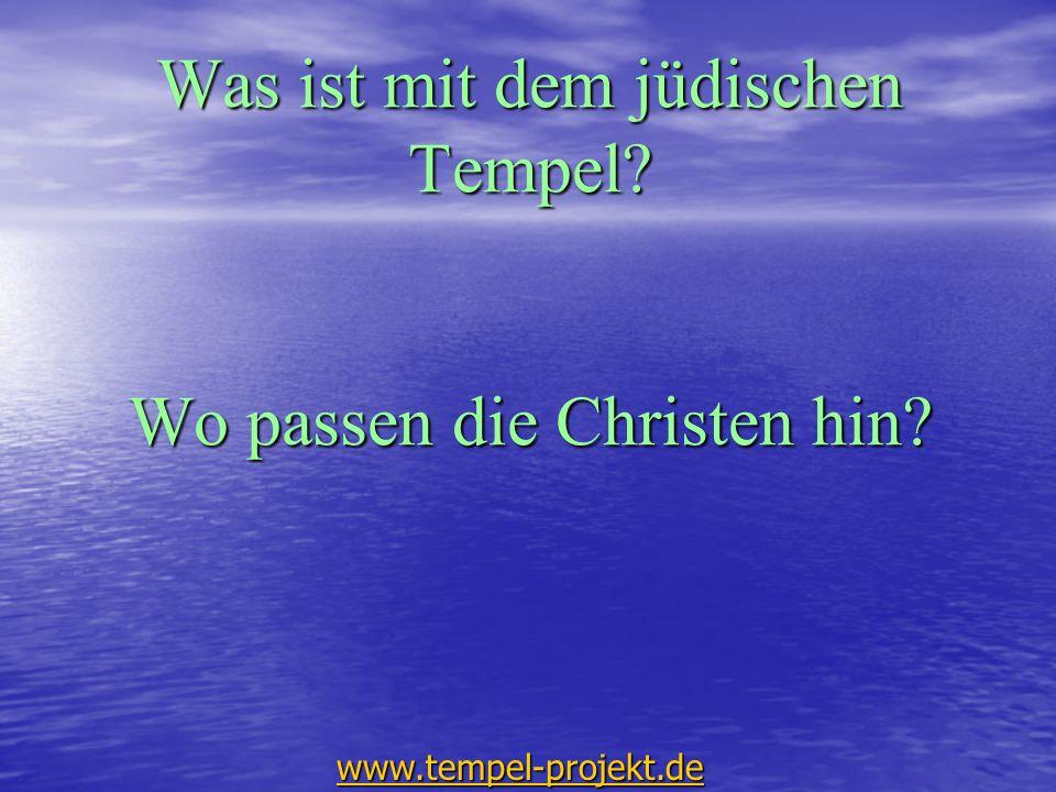 Was ist mit dem jüdischen Tempel Wo passen die Christen hin