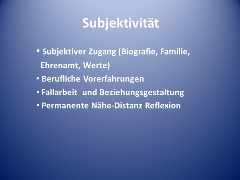 Subjektivität Subjektiver Zugang (Biografie, Familie, Ehrenamt, Werte)