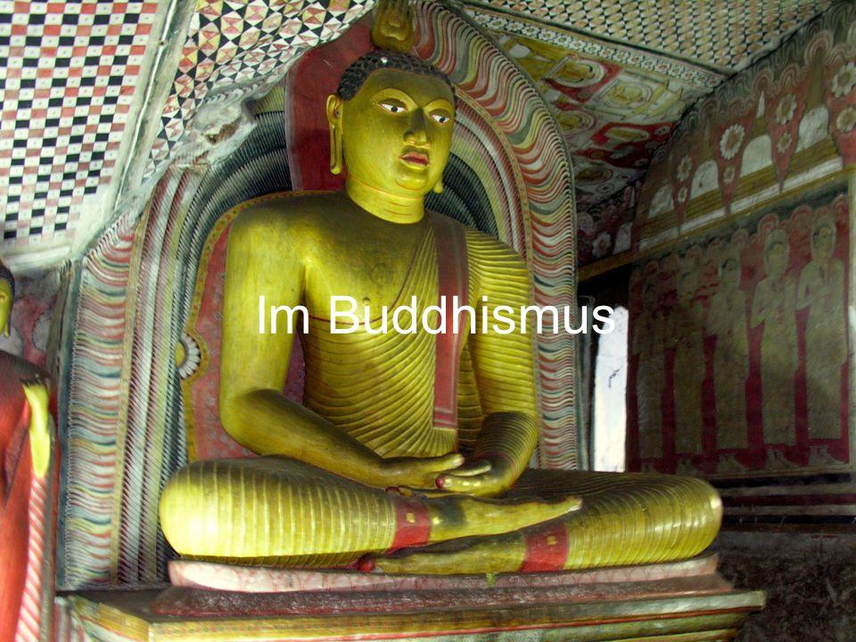 Im Buddhismus