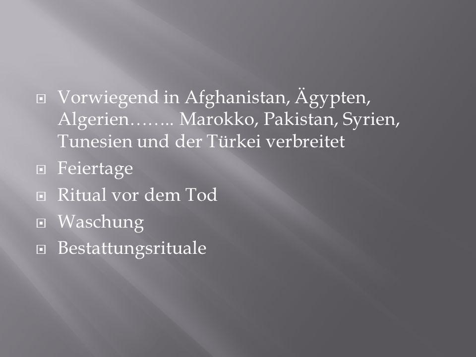 Vorwiegend in Afghanistan, Ägypten, Algerien……