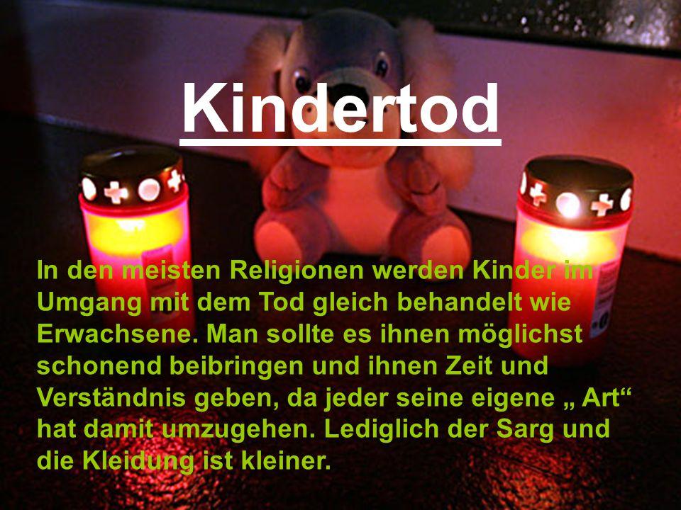 Kindertod In den meisten Religionen werden Kinder im