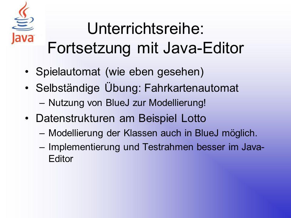 Unterrichtsreihe: Fortsetzung mit Java-Editor
