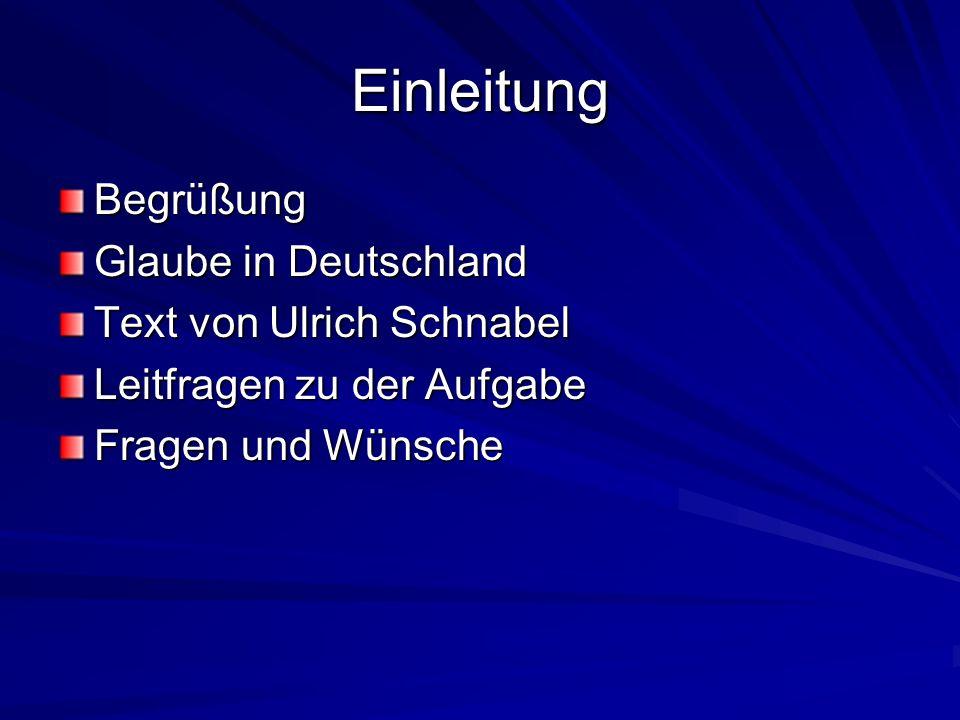 Einleitung Begrüßung Glaube in Deutschland Text von Ulrich Schnabel