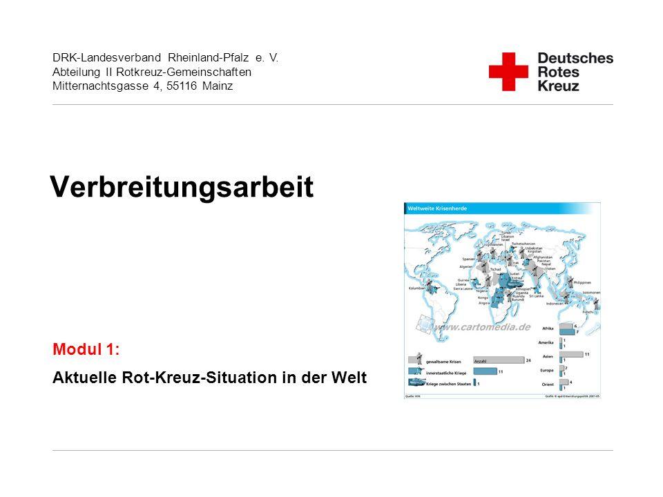Verbreitungsarbeit Modul 1: Aktuelle Rot-Kreuz-Situation in der Welt