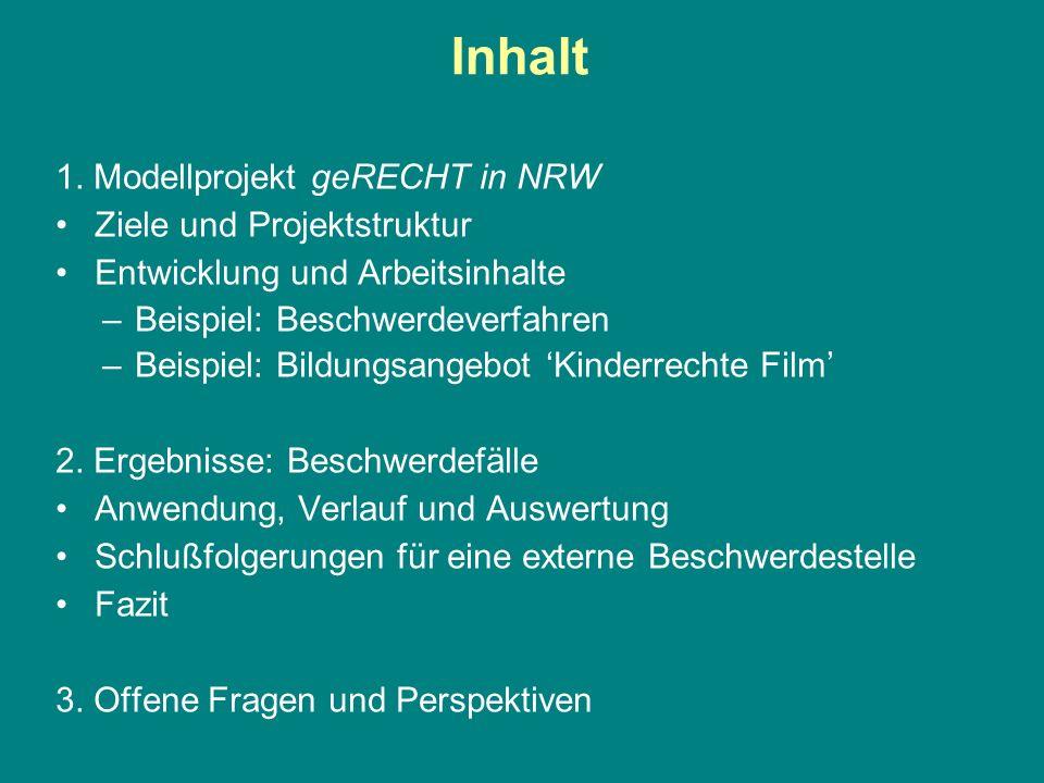Inhalt 1. Modellprojekt geRECHT in NRW Ziele und Projektstruktur