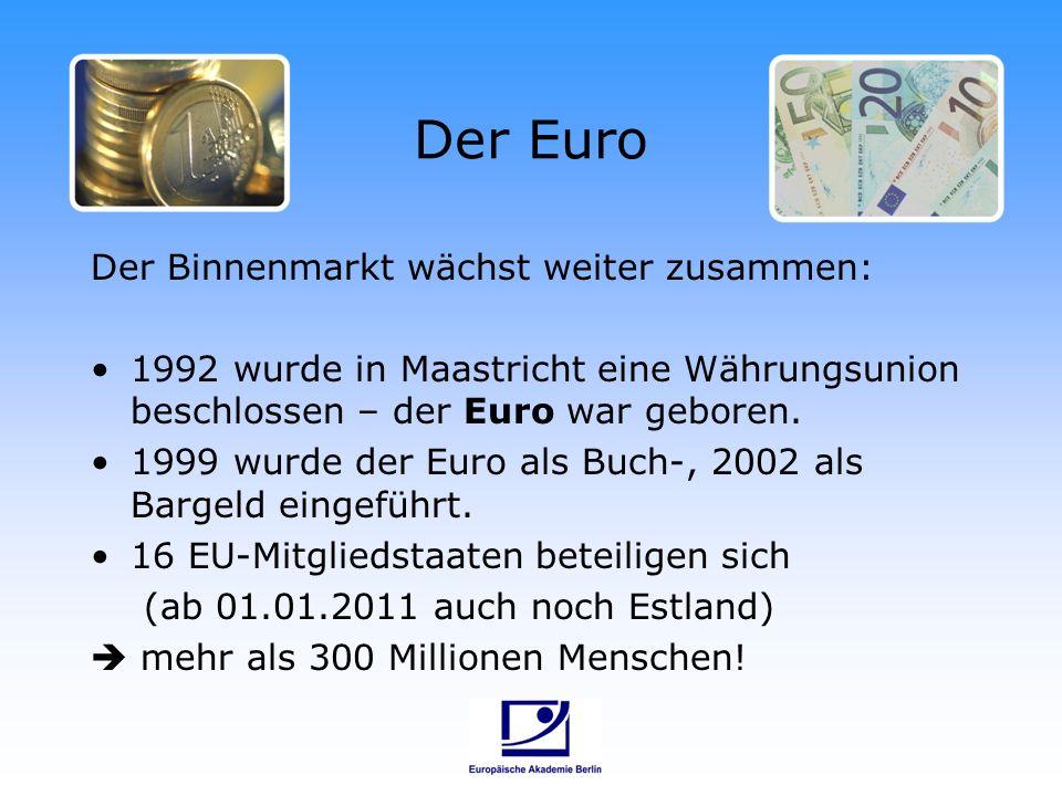 Der Euro Der Binnenmarkt wächst weiter zusammen: