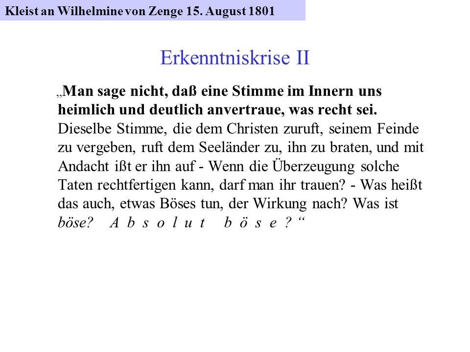 Erkenntniskrise II Kleist an Wilhelmine von Zenge 15. August 1801