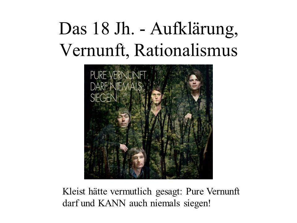 Das 18 Jh. - Aufklärung, Vernunft, Rationalismus