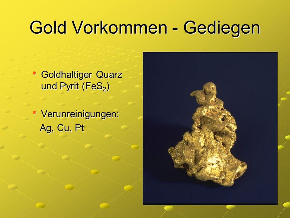 Gold Vorkommen - Gediegen