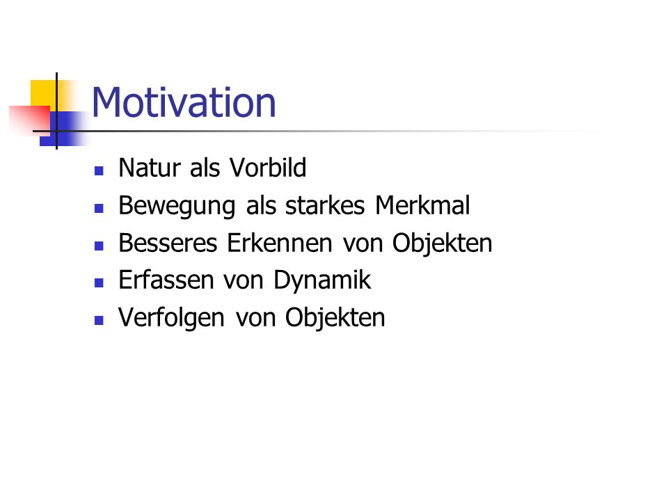 Motivation Natur als Vorbild Bewegung als starkes Merkmal