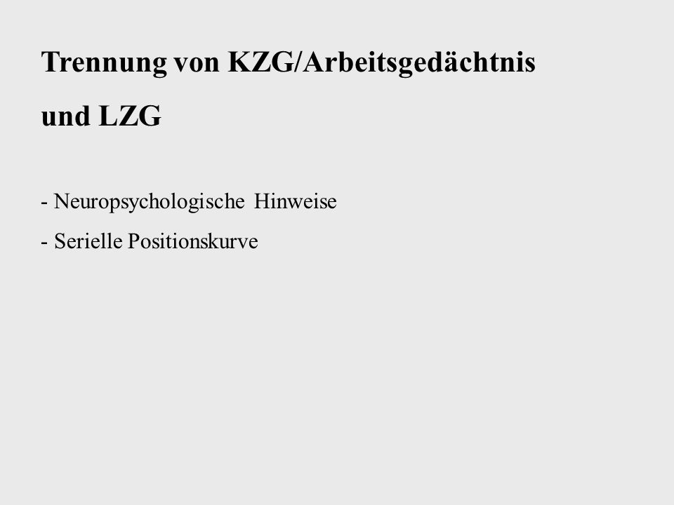 Trennung von KZG/Arbeitsgedächtnis und LZG