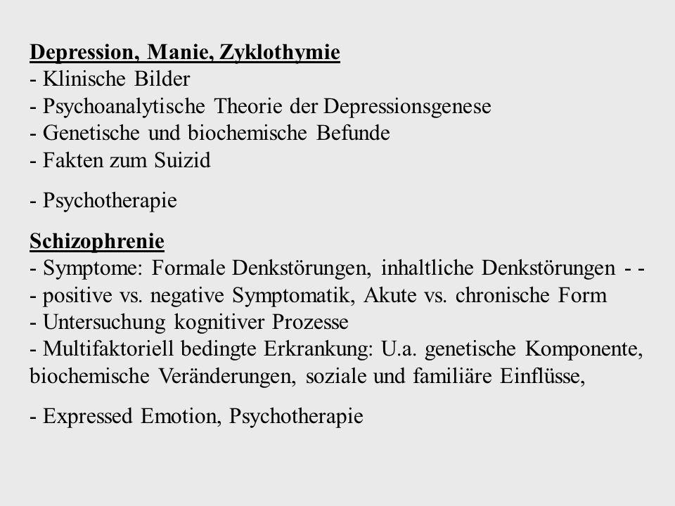 Depression, Manie, Zyklothymie - Klinische Bilder - Psychoanalytische Theorie der Depressionsgenese - Genetische und biochemische Befunde - Fakten zum Suizid