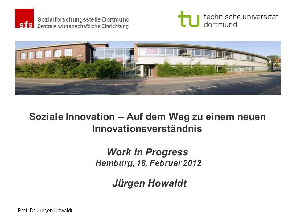 Soziale Innovation – Auf dem Weg zu einem neuen Innovationsverständnis Work in Progress Hamburg, 18. Februar 2012