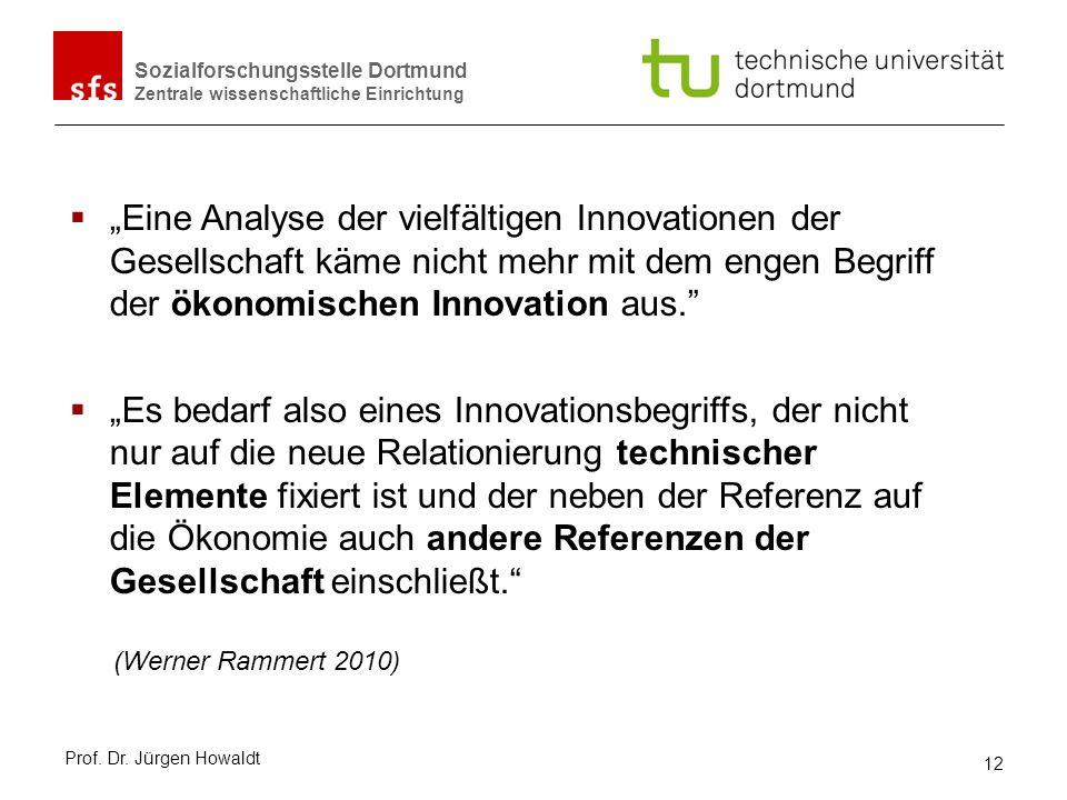"""""""Eine Analyse der vielfältigen Innovationen der Gesellschaft käme nicht mehr mit dem engen Begriff der ökonomischen Innovation aus."""