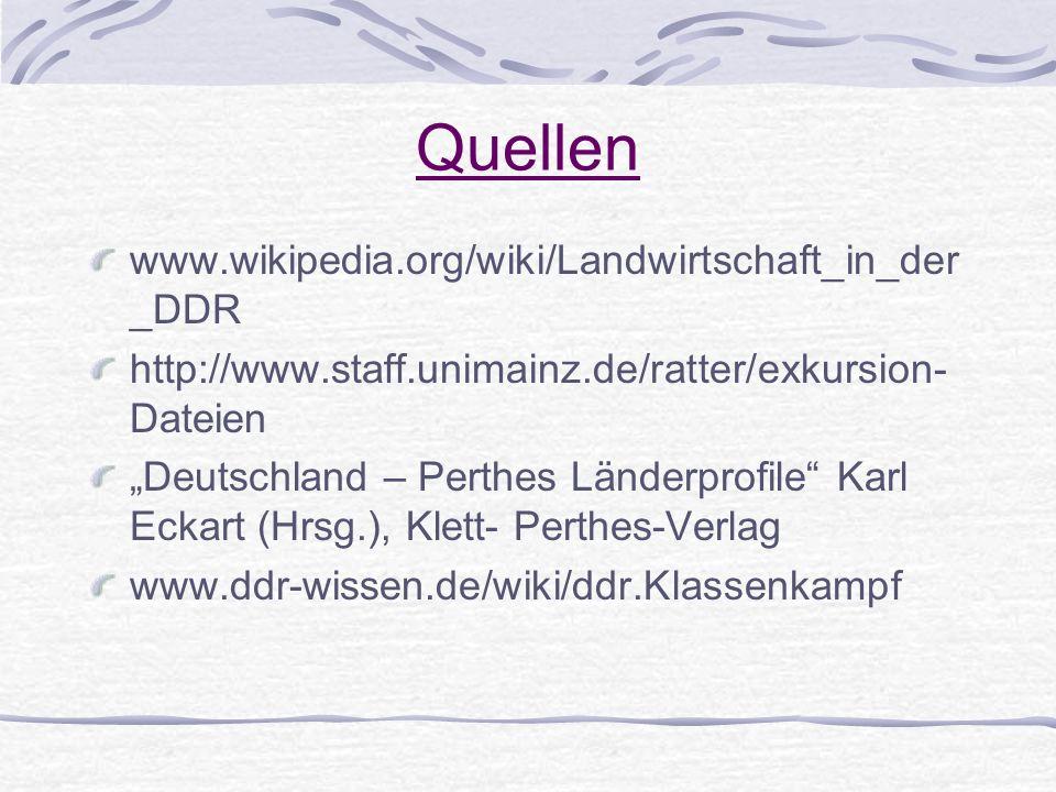 Quellen www.wikipedia.org/wiki/Landwirtschaft_in_der_DDR